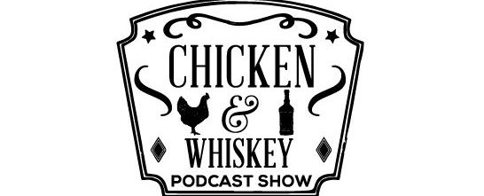 The Chicken And Whiskey Podcast